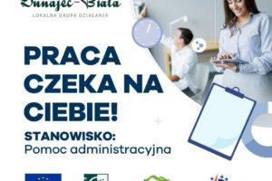 Lokalna Grupa Działania Dunajec-Biała ogłosza o naborze pracownika na stanowisko Pomoc administracyjna