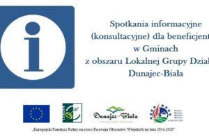 Spotkania informacyjne (konsultacyjne) dla beneficjentów w Gminach z  obszaru Lokalnej Grupy Działania Dunajec-Biała