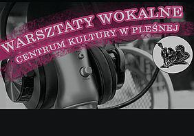 Profesjonalne warsztaty wokalne w Pleśnej