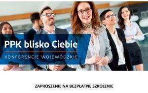 PPK blisko Ciebie – konferencje wojewódzkie
