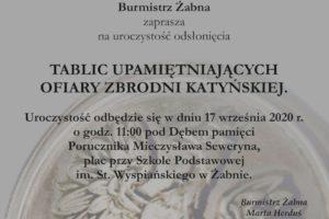 Zapraszamy na odsłonięcie tablic pamiątkowych poświęconym ofiarom zbrodni katyńskiej. Żabno, 17.09.20202 r., godz. 11:00