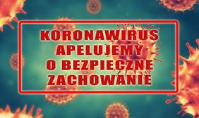 Koronawirus – apelujemy o bezpieczne zachowanie