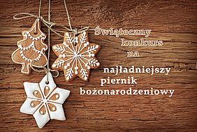 Konkurs na Najładniejszy Piernik Świąteczny – zapraszamy!