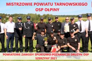 OSP OŁPINY – Mistrzami powiatu tarnowskiego