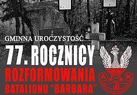 """Gminne obchody 77. rocznicy rozformowania batalionu """"Barbara"""""""